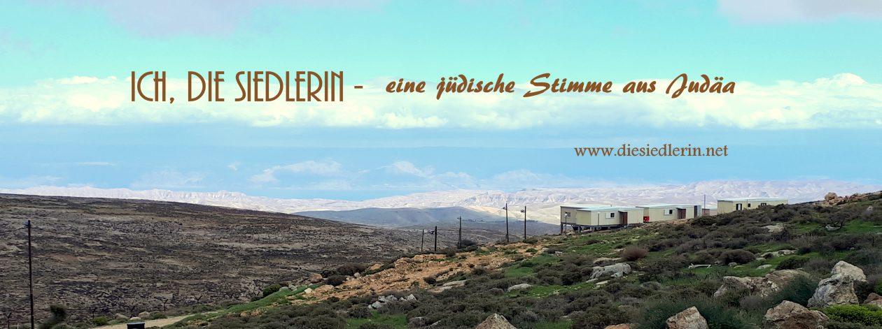 Ich, die Siedlerin | Eine jüdische Stimme aus Judäa